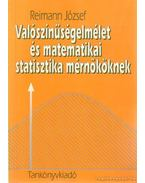Valószínűségelmélet és matematikai statisztika mérnököknek - Reimann József
