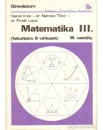 Matematika III. (fakultatív B változat) - Hajnal Imre, Pintér Lajos, Nemetz Tibor