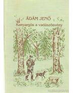 Kanyargós a vadászösvény - Ádám Jenő