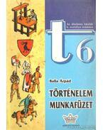 Történelem munkafüzet t6 - Balla Árpád