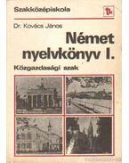 Német nyelvkönyv I. - Közgazdasági szak - Kovács János dr.