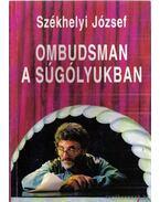 Ombudsman a súgólyukban - Székhelyi József