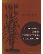 A takarmánycirkok termesztése és felhasználása - Dr. Józsa László