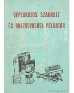 Géplakatos szakrjz és rajzolvasáso példatár - Horváth Ferenc