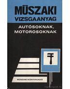 Műszaki vizsgaanyag autósoknak, motorosoknak - Keller Ervin, Békési Ádám