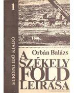 A székely föld leírása 1. - Orbán Balázs