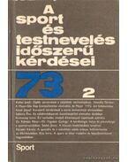 A sport és testnevelés időszerű kérdései 73/2 - Nádori László dr.