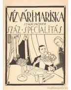 Vízvári Mariska szakácskönyve - Száz specialitás - Vízváry Mariska