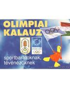 XVIII. nyári olimpiai játékok Athén, 2004 - Gyárfás Tamás (szerk.)