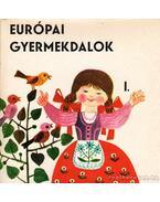 Európai gyermekdalok I. - Forrai Katalin