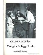 Vizsgák és fegyelmik - Csurka István