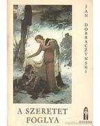 A szeretet foglya - Dobraczynski, Jan