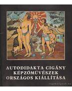Autodidakta cigány képzőművészek országos kiállítása - Lakatos Menyhért