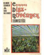 Cserepes dísznövények termesztése - Schindler, Hellmuth, Wilflinger, Hans