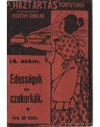 Édességek és czukorkák - Kürthy Emilné (szerk.)