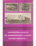 Karosszéria-lakatos és járműszerkezet-lakatos szakmai ismeretek I - Örkényi József