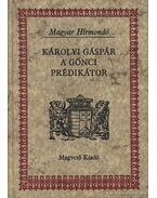 Károlyi Gáspár, a gönci prédikátor - Károlyi Gáspár, Szabó András