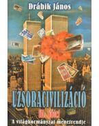 Uzsoracivilizáció III. kötet (dedikált) - Drábik János