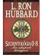 Szcientológia 0-8 - L. Ron Hubbard