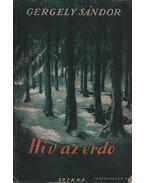 Hív az erdő - Gergely Sándor