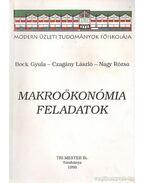 Makroökonómia feladatok - Bock Gyula, Czagány László, Nagy Rózsa