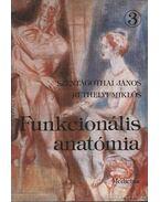 Funkcionális anatómia 3 - Szentágothai János, Réthelyi Miklós