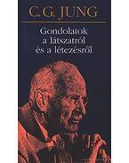Gondolatok a látszatról és a létezésről - Carl Gustav Jung
