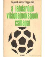 A labdarúgó világbajnokságok csillagai - Hoppe Pál, Hoppe László