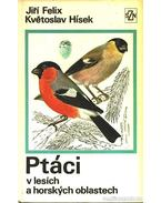 Ptáci v lesích a horskych oblastech - Hísek, Kvetoslav, Felix, Jiri