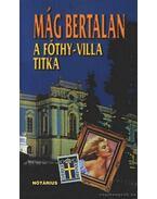 A Fóthy-villa titka - Mág Bertalan