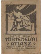 Történelmi atlasz polgári iskolák számára - Kurucz György, Albisi Barthos Indár