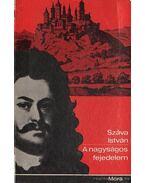 A nagyságos fejeledem - Száva István