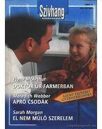 Dortor úr farmerban - Apró csodák - El nem múló szerelem Különszám 2. kötet - McArthur, Fiona, Webber, Meredith, Sarah Morgan