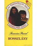 Rossz lány - Pascal, Francine