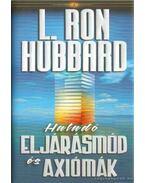 Haladó eljárásmód és axiómák - L. Ron Hubbard