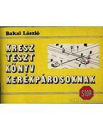 Kresz-tesztkönyv kerékpárosoknak - Bakai László