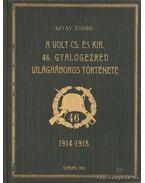 A volt cs. és kir. 46. gyalogezred világháborús története 1914-1918 I-II. kötet - Ajtay Endre