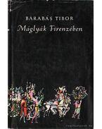 Máglyák Firenzében - Barabás Tibor