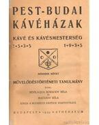 Pest-budai kávéházak - Kávé és kávémesterség 1535-1935 I-II. kötet - Bevilaqua Borsody Béla, Mazsáry Béla