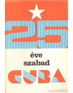 25 éve szabad Cuba - Ortutay Lovas Gyula