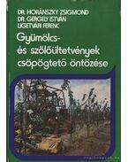 Gyümölcs- és szőlőültetvények csöpögtető öntözése - Horánszky Zsigmond, Gergely István, Ligetvári Ferenc