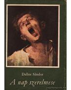 A nap szerelmese - Dallos Sándor