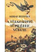 A félszárnyú tündérek völgye - Simai Mihály