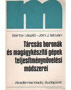 Tárcsázás boronák és magágykészítő gépek teljesítménynövelési módszerei - Barta László, Jóri J. István