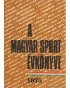 A magyar sport évkönyve 1975. - Sass Tibor