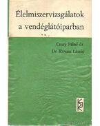 Élelmiszervizsgálatok a vendéglátóiparban - Ravasz László, Csuzy Pálné