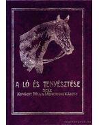 A ló és tenyésztése - Monostori Károly, Kovácsy BÉla