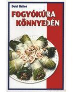 Fogyókúra könnyedén - Dobi Ildikó