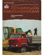 Anyagmozgatás a mezőgazdaságban - Knoll Imre dr.
