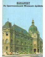 Budapest - Az Iparművészeti Múzeum épülete - Dercsényi Balázs